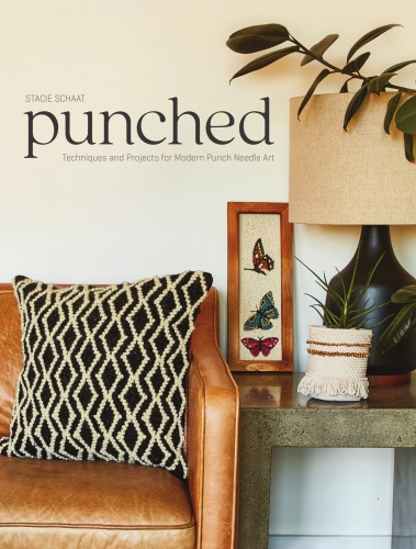 Punched  Techniques and Projects for Modern Punch Needle Art