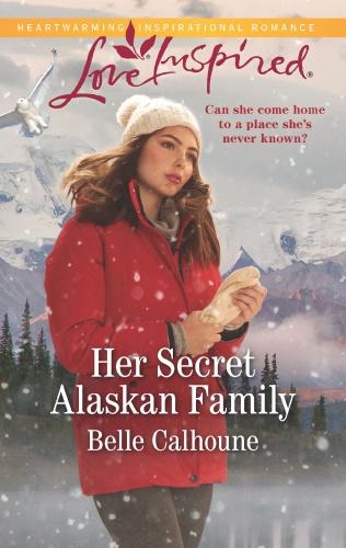 Belle Calhoune   [Home to Owl Creek 01]   Her Secret Alaskan Family