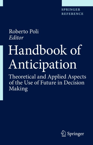 Handbook of Anticipation - Theoretical and Applied Aspects o