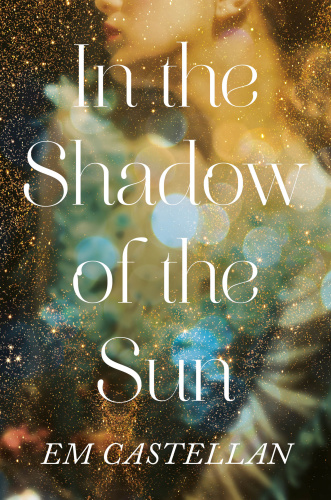In the Shadow of the Sun by E  M  Castellan
