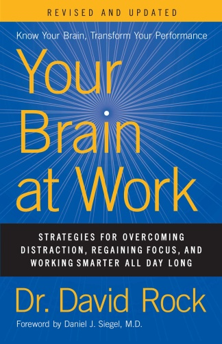 Your Brain at Work (Revised and Updated)  Strategies for Overcoming Distraction, Regaining Focus ...