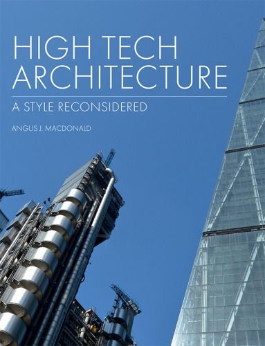 High Tech Architecture A Style Reconsidered
