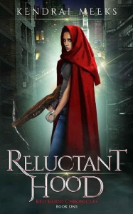Reluctant Hood (Red Hood Chronicles, n  1) by Kendrai Meeks