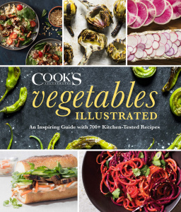 Vegetables Illustrated - An Inspiring Guide with 700+ Kitchen-Tested Recipes