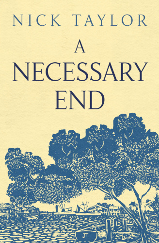 A Necessary End   Nick Taylor