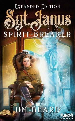 Sgt  Janus, Spirit-Breaker by Jim Beard
