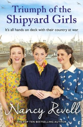 Triumph of the Shipyard Girls by Nancy Revell