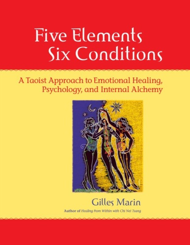 Five Elements, Six Conditions - A Taoist Approach to Emotional Healing, Psychology