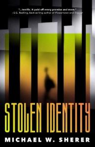 Stolen Identity - Michael W  Sherer