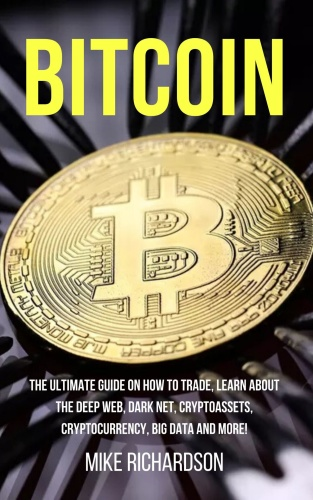 Bitcoin The Ultimate Guide on How to Trade