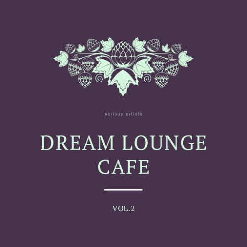 VA Dream Lounge Cafe Vol 2 [2020]
