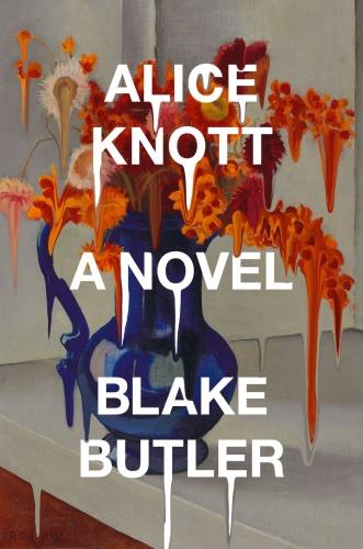 Alice Knott by Blake Butler