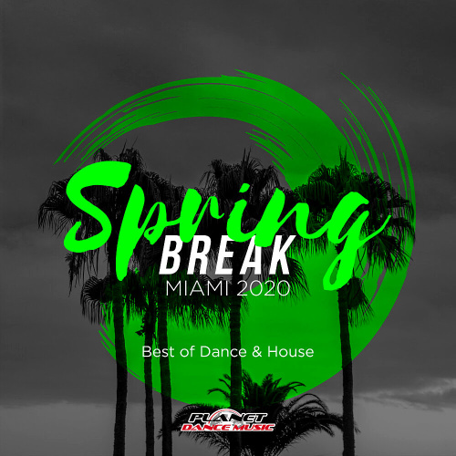 Spring Bre Miami 2020 Best Of Dance & House