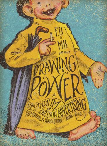 Drawing Power   A Compendium of Cartoon Advertising (2011) (Digital) (Bean Empire)