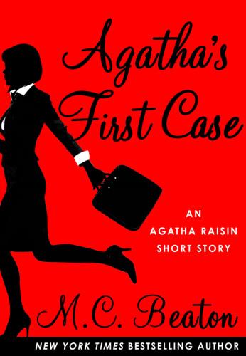 M C Beaton   [Agatha Raisin]   Agatha's First Case