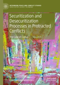 Securitization and Desecuritization Processes in Protracted Conflicts- The Case of...