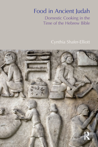 Food in Ancient Judah  Domestic Cooking in the Time of the Hebrew Bible