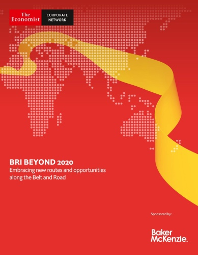 The Economist Corporate Network - BRI Beyond 2020 Embracibg new routes and opportu...