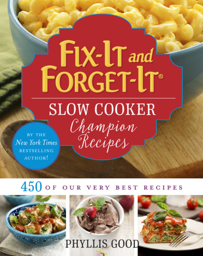 Fix It and Forget It Slow Cooker Ch&ion Recipes   450 of Our Very Best Recipes