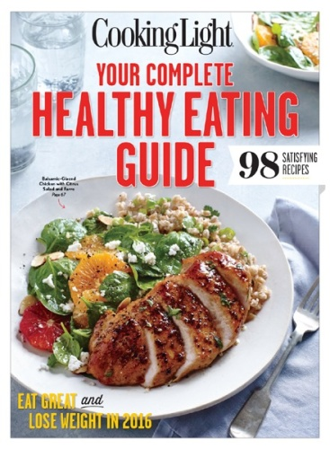 Cooking Light Your Complete Healthy Eating Guide - Eat Great and Lose Weight in (2...