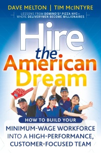 Hire the American Dream- How to Build Your Minimum Wage Workforce Into A High-Perf...