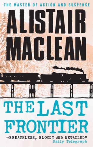 Alistair Maclean   The Last Frontier Aka the Secret Ways (v5)