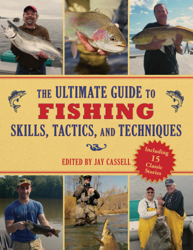 The Ultimate Guide to Fishing Skills, Tactics, and Techniques