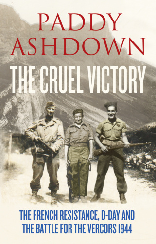 The Cruel Victory by Paddy Ashdown