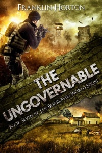 The Ungovernable by Franklin Horton