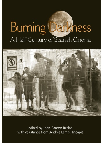 Burning Darkness   A Half Century of Spanish Cinema