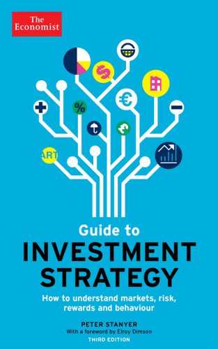The Economist Guide to Investment Strategy - How to Understand Markets, Risk, Rewa...