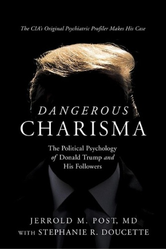 Dangerous Charisma by Jerrold M  Post