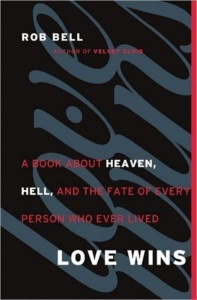 Love Wins- A Book About Heaven, Hell, and the Fate of Every Person Who Ever Lived