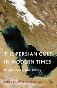 The Persian Gulf in Modern Times- People, Ports, and History