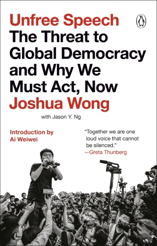 Unfree Speech  The Threat to Global Democracy and Why We Must Act, Now