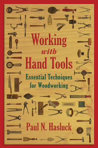 Working with Hand Tools - Essential Techniques for Woodworking