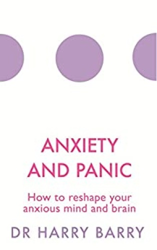 Anxiety and Panic  How to Reshape your Anxious Mind and Brain by Harry Barry AZW3