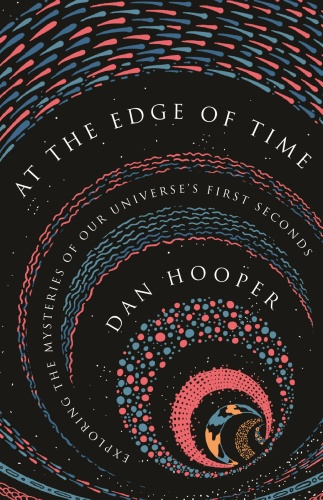 At the Edge of Time by Dan Hooper