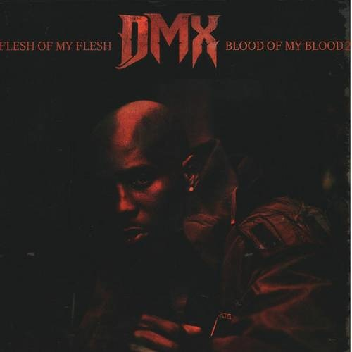 DMX   FLESH OF MY FLESH, BLOOD OF MY BLOOD 2 NEW Rap (2020)