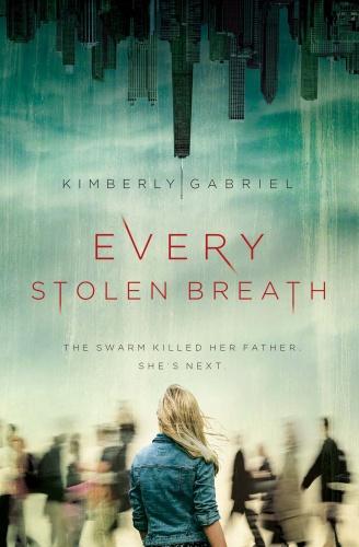 Every Stolen Breath by Kimberly Gabriel