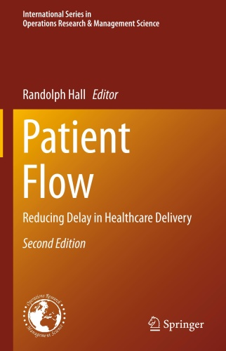 Patient Flow   Reducing Delay in Healthcare Delivery, 2nd Edition