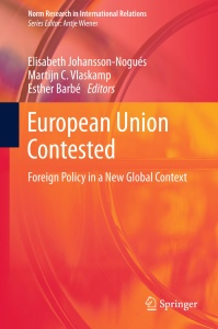 European Union Contested- Foreign Policy in a New Global Context