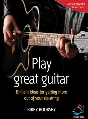 Play Great Guitar (52 Brilliant Ideas)