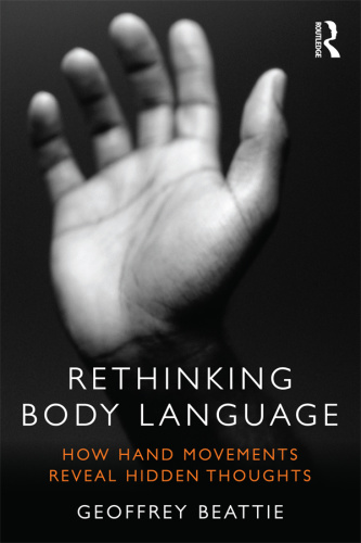 Rethinking Body Language - How Hand Movements Reveal Hidden Thoughts