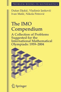 The IMO Compendium- A Collection of Problems Suggested for The International Mathe...