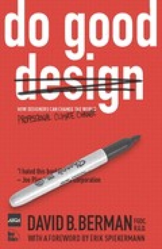 Do Good Design- How Design Can Change Our World