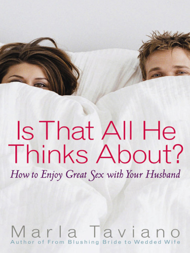 Is That All He Thinks About   How to Enjoy Great Sex with Your Husband