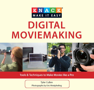 Knack Digital Moviemaking - Tools & Techniques To Make Movies Like A Pro