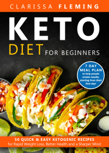 Keto Diet For Beginners- 50 Quick & Easy Ketogenic Recipes for Rapid Weight Loss, ...