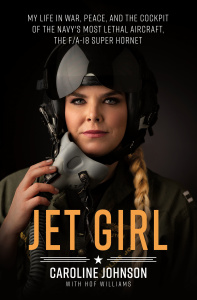Jet Girl- My Life in War, Peace, and the Cockpit of the Navy's Most Lethal Aircraf...